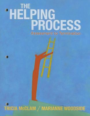 Helping Process By Woodside, Marianne R./ McClam, Tricia